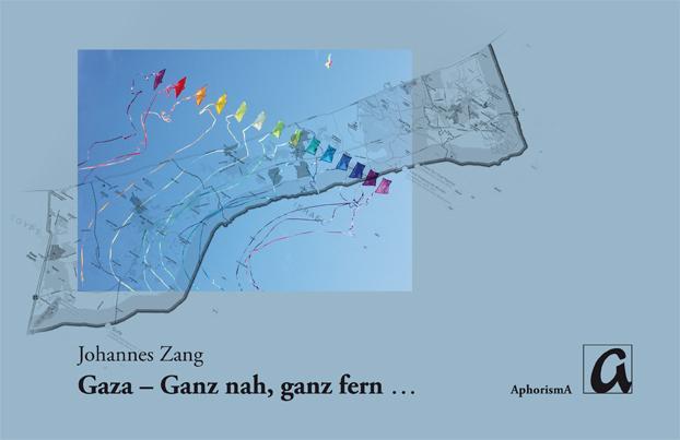 Johannes Zang: Gaza-Ganz nah, ganz fern