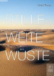 Ulrich Tietze: Stille - Weite - Wüste