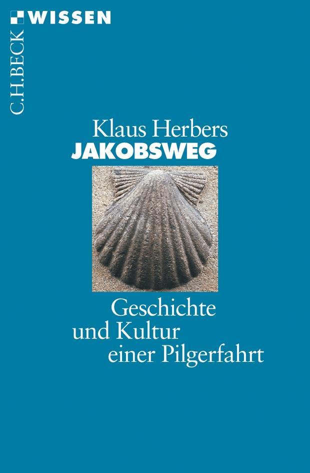 Jakobsweg - Geschichte und Kultur einer Pilgerfahrt
